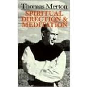 Spiritual Direction and Medita is listed (or ranked) 17 on the list The Best Thomas Merton Books