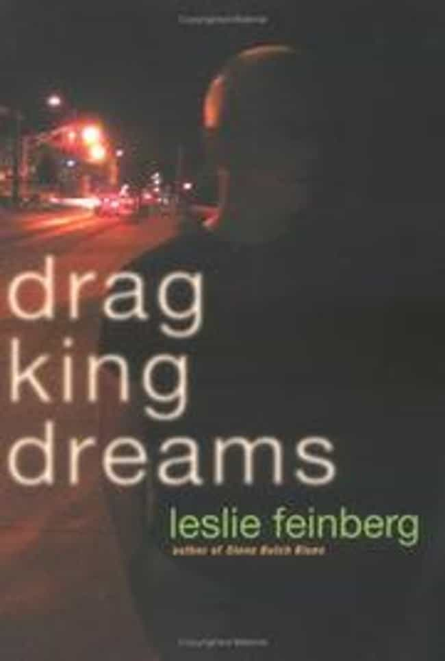 Drag King Dreams is listed (or ranked) 4 on the list Famous Transgender And Transsexual Fiction Books and Novels
