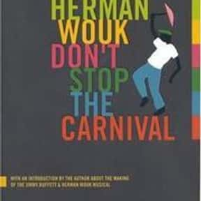 Don't Stop the Carnival is listed (or ranked) 16 on the list The Best Selling Novels of the 1960s