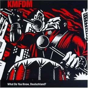 What Do You Know, Deutschland? is listed (or ranked) 15 on the list The Best KMFDM Albums of All Time