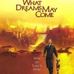 What Dreams May Come is listed (or ranked) 4 on the list The Best Movies About Grief, Ranked