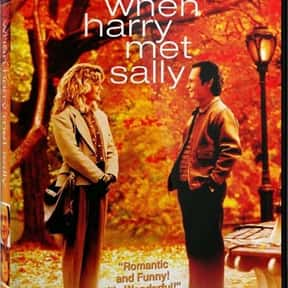 When Harry Met Sally... is listed (or ranked) 25 on the list Romantic Movies Your Girlfriend Forces You To Watch