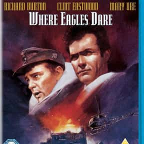 Where Eagles Dare is listed (or ranked) 21 on the list The Best Movies Starring Clint Eastwood