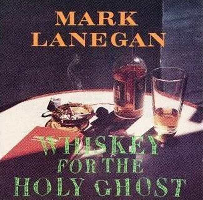 Whiskey for the Holy Gho... is listed (or ranked) 2 on the list The Best Mark Lanegan Albums of All Time