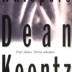 Whispers is listed (or ranked) 17 on the list The Best Dean Koontz Books of All Time