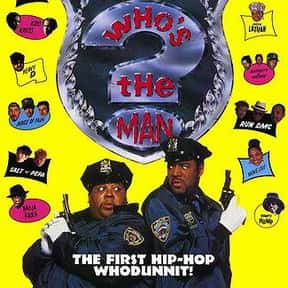 Who's the Man? is listed (or ranked) 4 on the list The Best '90s Hip Hop Movies
