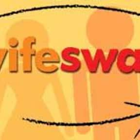 Wife Swap is listed (or ranked) 20 on the list The Best Reality Dramas