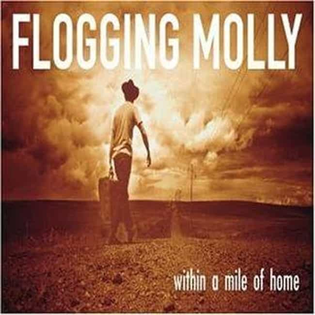 Within a Mile of Home is listed (or ranked) 3 on the list The Best Flogging Molly Albums of All Time