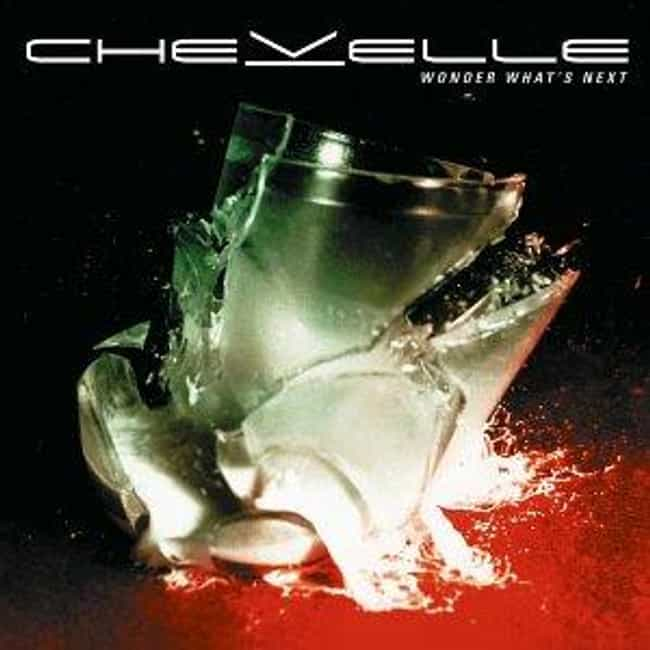 Wonder What's Next is listed (or ranked) 1 on the list The Best Chevelle Albums of All Time