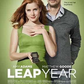 Leap Year is listed (or ranked) 5 on the list If Your Partner Suggests Any Of These Movies, They Want An Engagement Ring