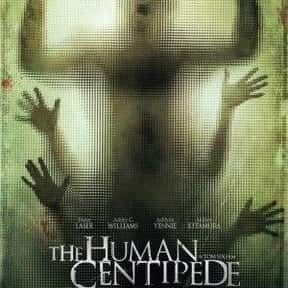 The Human Centipede (First Seq is listed (or ranked) 1 on the list Horror Movie Set-Ups You'd Least Like to Be Trapped In