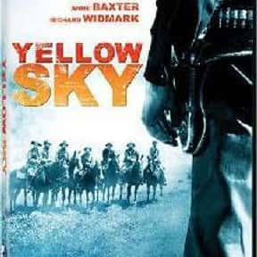 Yellow Sky is listed (or ranked) 16 on the list The Best 1940s Western Movies