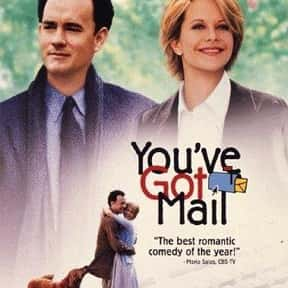 You've Got Mail is listed (or ranked) 23 on the list Romantic Movies Your Girlfriend Forces You To Watch