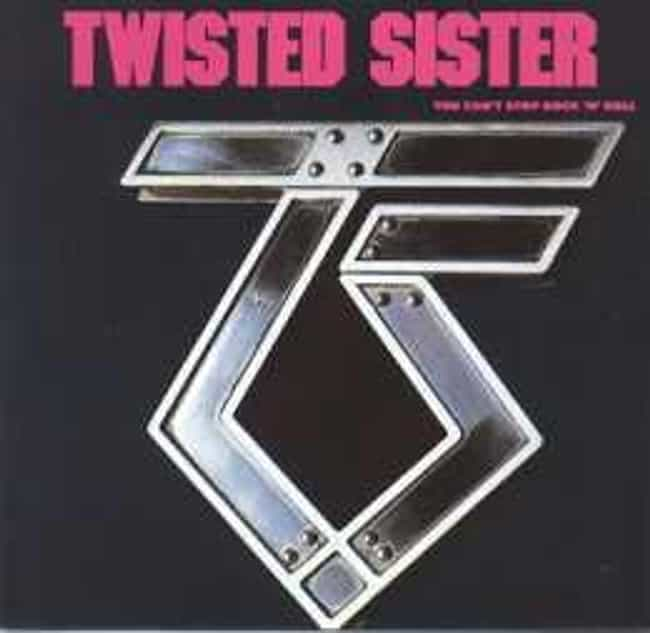 You Can't Stop Rock 'n' Roll is listed (or ranked) 2 on the list The Best Twisted Sister Albums of All Time