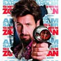 You Don't Mess with the Zohan is listed (or ranked) 24 on the list The Best and Worst of Adam Sandler