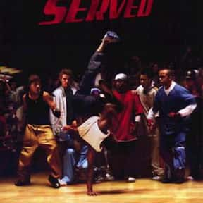 You Got Served is listed (or ranked) 4 on the list The Best Breakdancing Movies