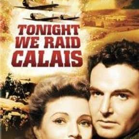 Tonight We Raid Calais is listed (or ranked) 24 on the list The Best Spy Movies of the 1940s