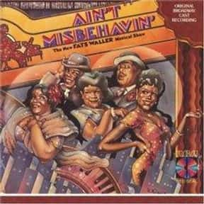 Ain't Misbehavin' is listed (or ranked) 16 on the list The Best Broadway Musicals of the '70s