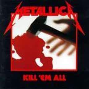 Kill 'Em All is listed (or ranked) 8 on the list The Top Metal Albums of All Time