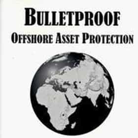 Bulletproof Offshore Asset Protection