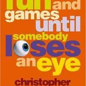 All Fun and Games until Somebo is listed (or ranked) 14 on the list Famous Satire Books and Novels