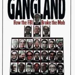 Gangland How the FBI Broke the is listed (or ranked) 11 on the list The Best Mafia Books