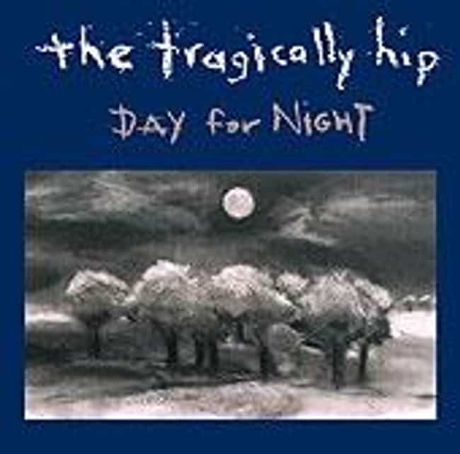 Day for Night is listed (or ranked) 2 on the list The Best Tragically Hip Albums of All Time