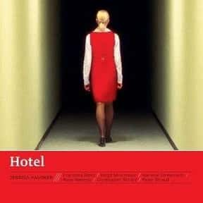 Hotel is listed (or ranked) 18 on the list The Best Horror Movies Set in Hotels