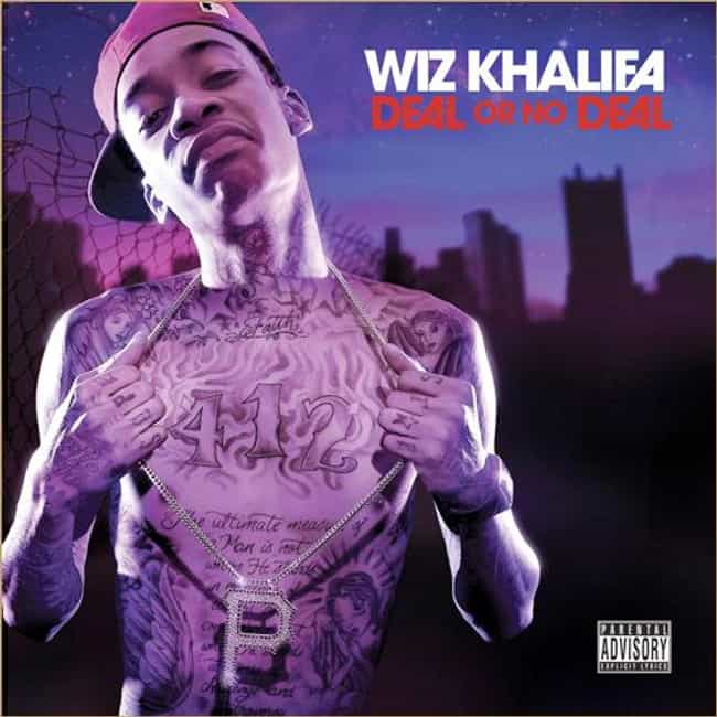 Deal or No Deal is listed (or ranked) 4 on the list The Best Wiz Khalifa Albums List