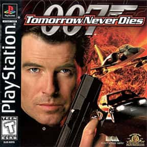 Tomorrow Never Dies is listed (or ranked) 10 on the list The Best James Bond Games