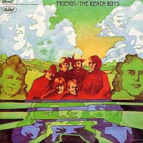 Friends is listed (or ranked) 8 on the list The Best Beach Boys Albums of All Time
