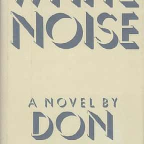 White Noise is listed (or ranked) 13 on the list The Best Novels About College