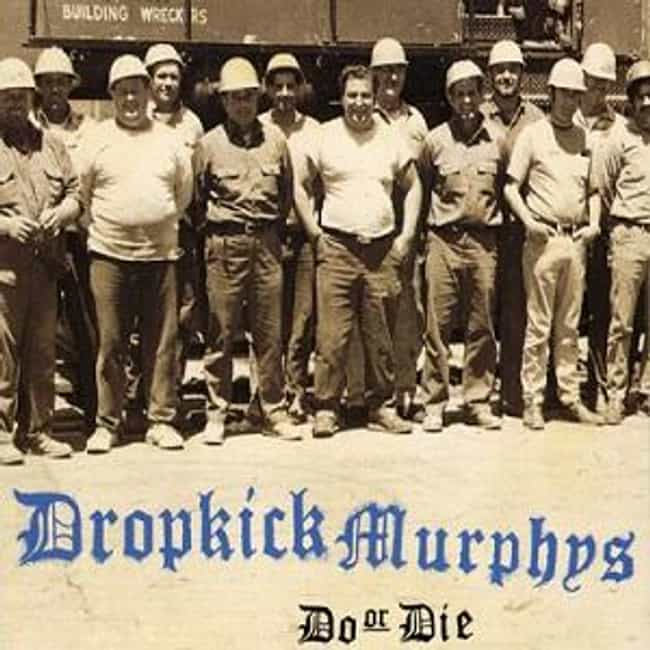Do or Die is listed (or ranked) 2 on the list The Best Dropkick Murphys Albums of All Time