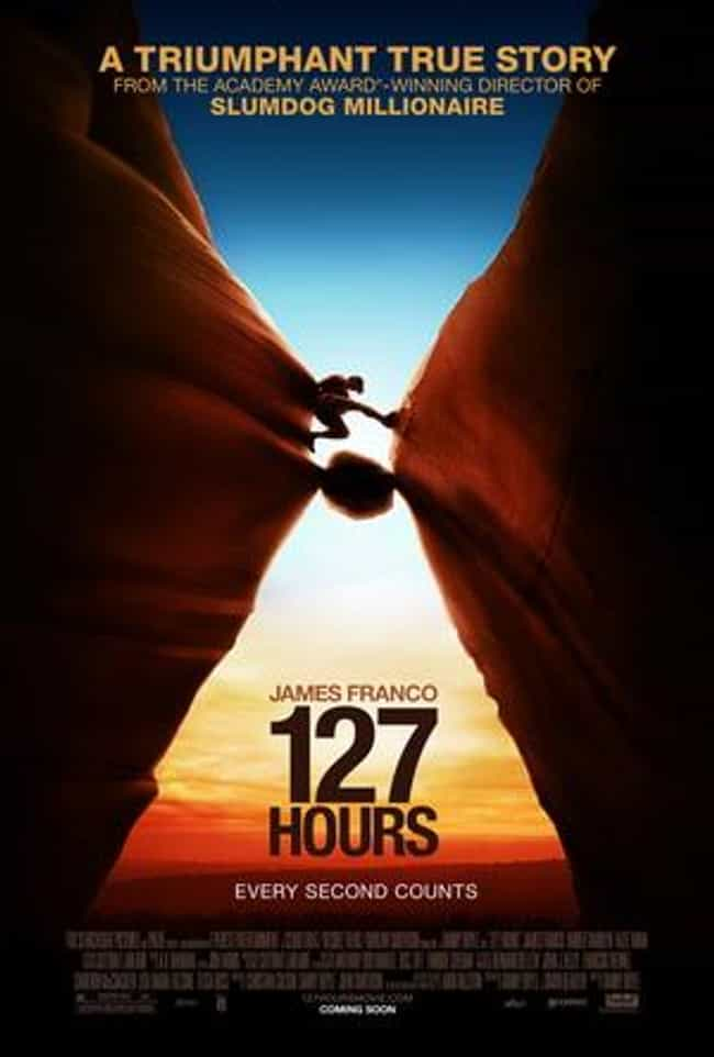 127 Hours is listed (or ranked) 3 on the list The Best Survival Movies Based on True Stories