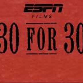 30 for 30 is listed (or ranked) 13 on the list The Best Documentary Series & TV Shows