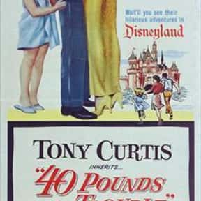 40 Pounds of Trouble is listed (or ranked) 11 on the list The Best Tony Curtis Movies
