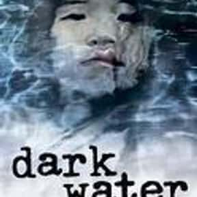 Dark Water is listed (or ranked) 12 on the list The Best Books With Water in the Title