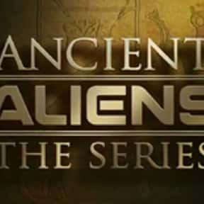 Ancient Aliens is listed (or ranked) 19 on the list The Best Alien TV Shows, Ranked