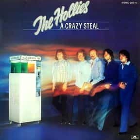 A Crazy Steal is listed (or ranked) 20 on the list The Best Hollies Albums of All Time