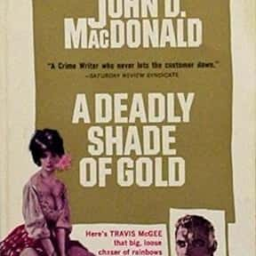 A Deadly Shade of Gold is listed (or ranked) 17 on the list Crime Fiction Books