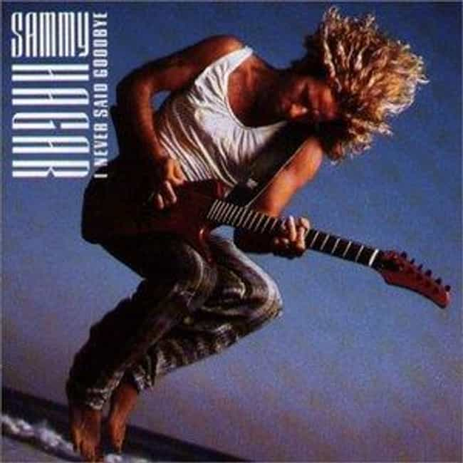 I Never Said Goodbye is listed (or ranked) 4 on the list The Best Sammy Hagar Albums of All Time