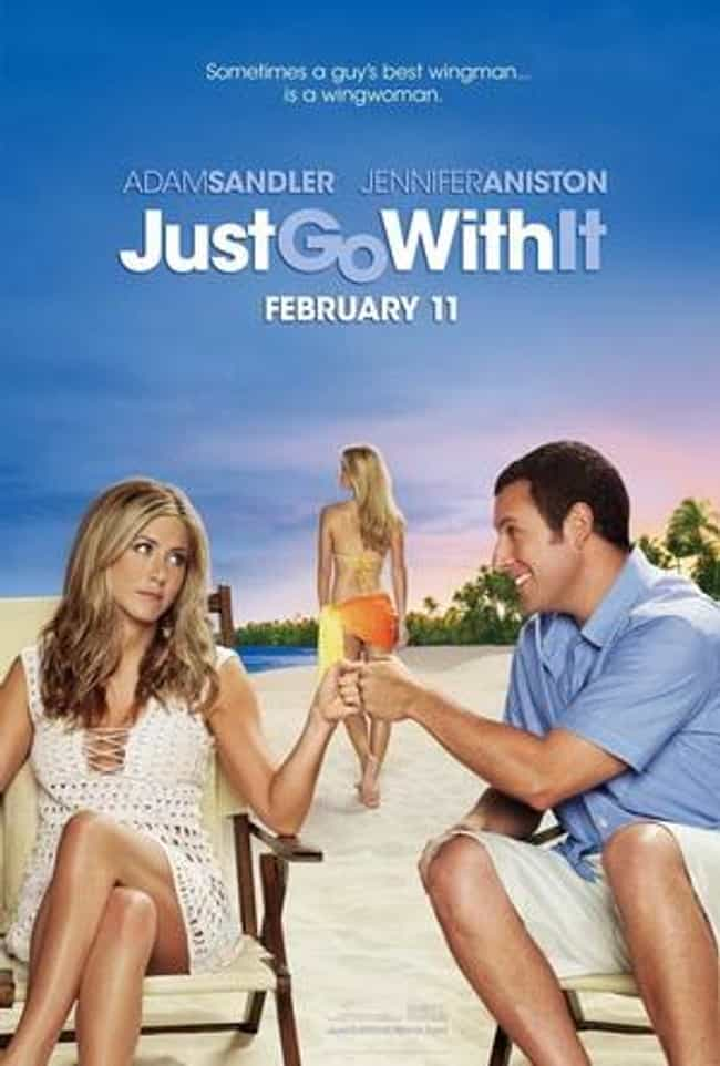 Just Go With It is listed (or ranked) 4 on the list The Best Recent Romantic Comedy Shows & Movies