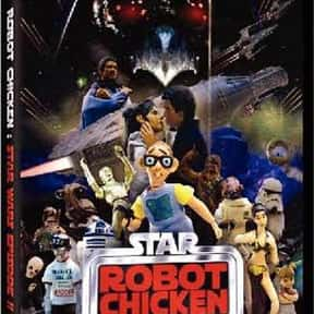 Robot Chicken: Star Wars Episo is listed (or ranked) 9 on the list The Best Robot Chicken Episodes of All Time