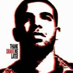 Thank Me Later [2010] is listed (or ranked) 25 on the list The Greatest Rap Albums Of The 2010s, Ranked