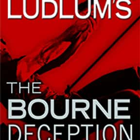 The Bourne Deception is listed (or ranked) 7 on the list All the Jason Bourne Books, Ranked Best to Worst