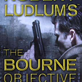 The Bourne Objective is listed (or ranked) 12 on the list All the Jason Bourne Books, Ranked Best to Worst