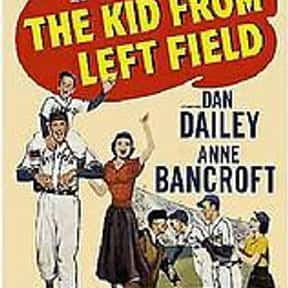 The Kid from Left Field is listed (or ranked) 17 on the list The Best Richard Egan Movies