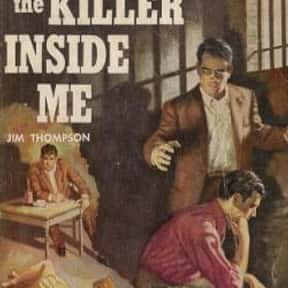 The Killer Inside Me is listed (or ranked) 15 on the list The Best Novels About Sociopaths