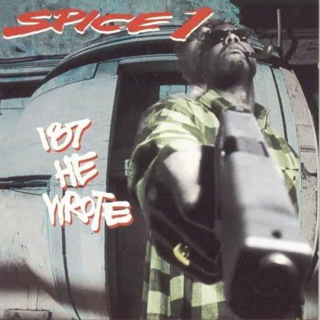 187 He Wrote is listed (or ranked) 2 on the list The Best Spice 1 Albums of All Time