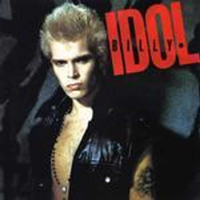 Billy Idol is listed (or ranked) 3 on the list The Best Billy Idol Albums of All Time